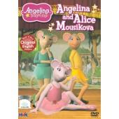 Angelina Ballerina - Angelina and Alice Mousikova