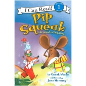 I Can Read! - Pip Squeak The Sequel To Drip, Drop