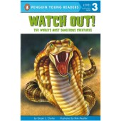 Penguin Young Readers - Watch Out! The World's Most Dangerous Creatures
