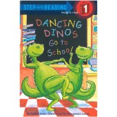 Step into Reading - Dancing Dinos Go To School