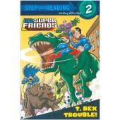 Step into Reading - DC Super Friends - T. Rex Trouble!