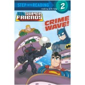 Step into Reading - DC Super Friends - Crime Wave!