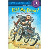 Step into Reading - Eat My Dust! Henry Ford's First Race