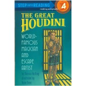 Step into Reading - The Great Houdini World-Famous Magician And Escape Artist